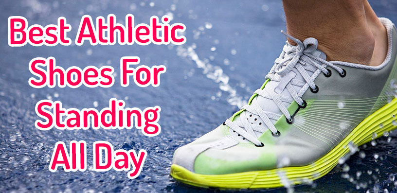 Best Athletic Shoes For Standing All Day 2020